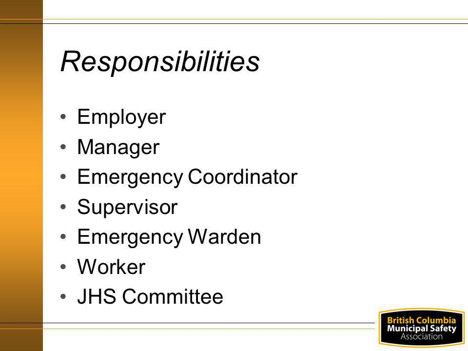 Responsibilities Employer Manager Emergency Coordinator Supervisor