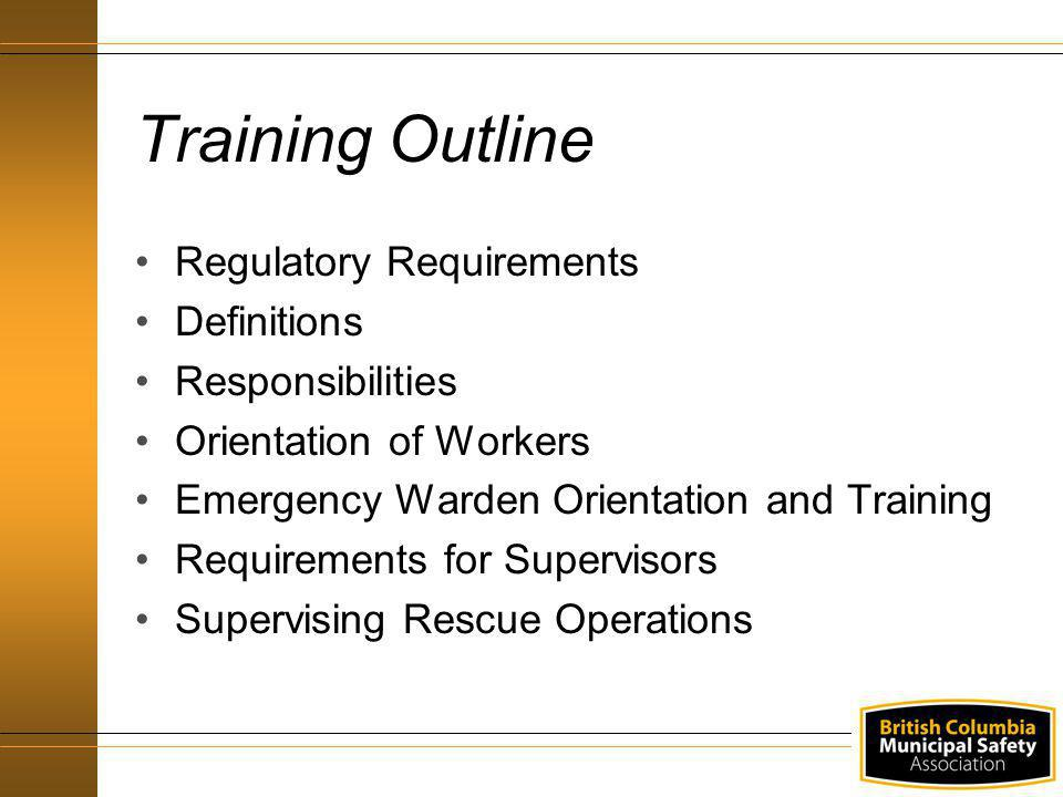 Training Outline Regulatory Requirements Definitions Responsibilities