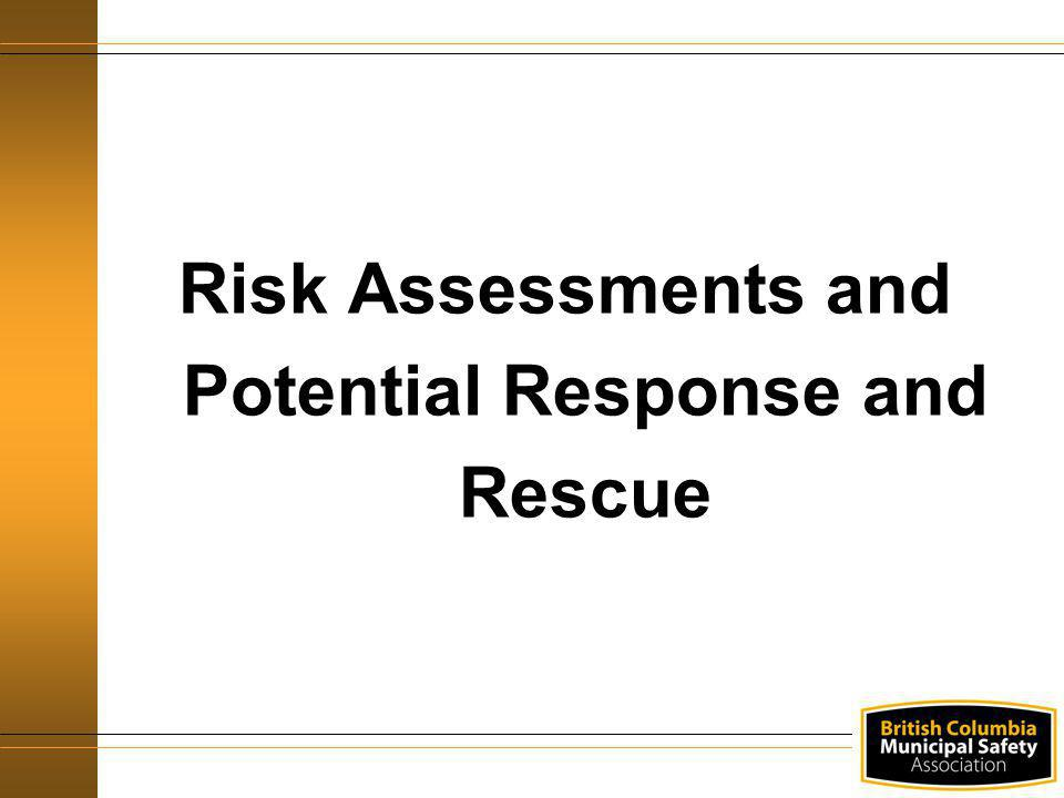 Risk Assessments and Potential Response and Rescue