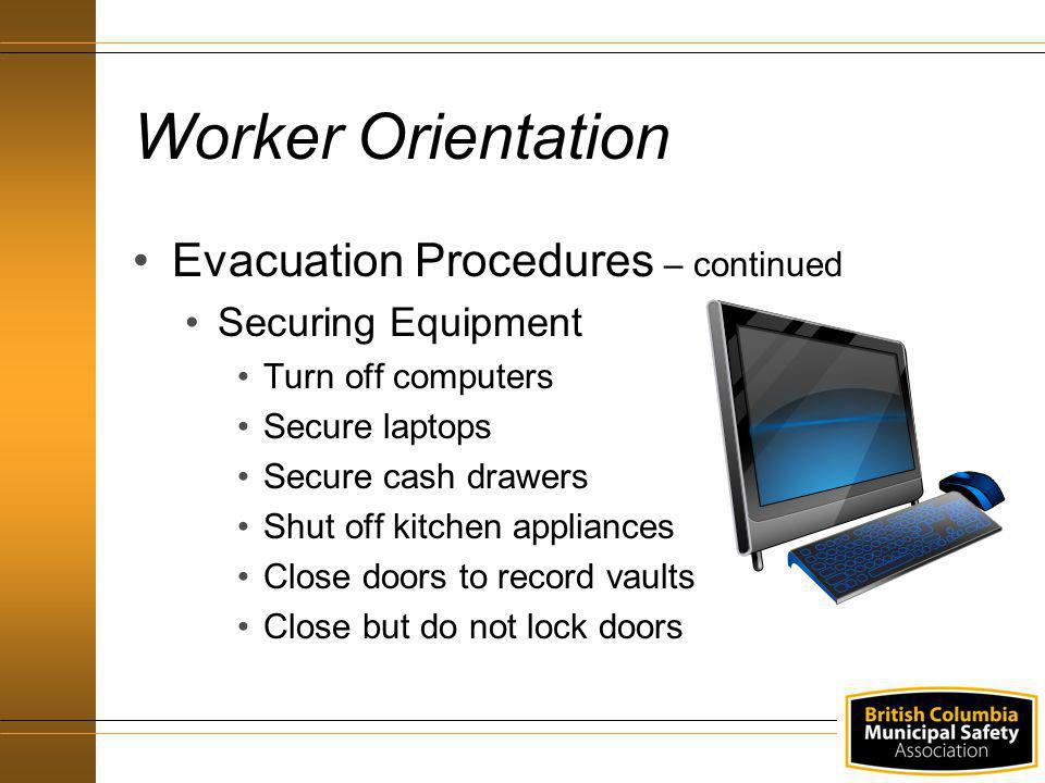 Worker Orientation Evacuation Procedures – continued