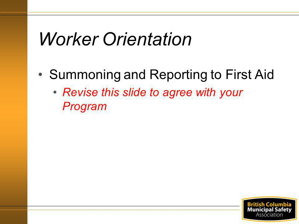 Worker Orientation Summoning and Reporting to First Aid