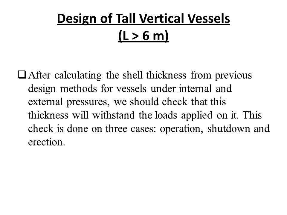 Design of Tall Vertical Vessels (L > 6 m)