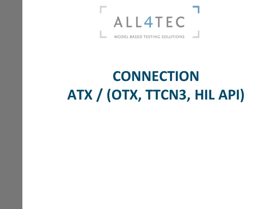 CONNECTION ATX / (OTX, TTCN3, HIL API)