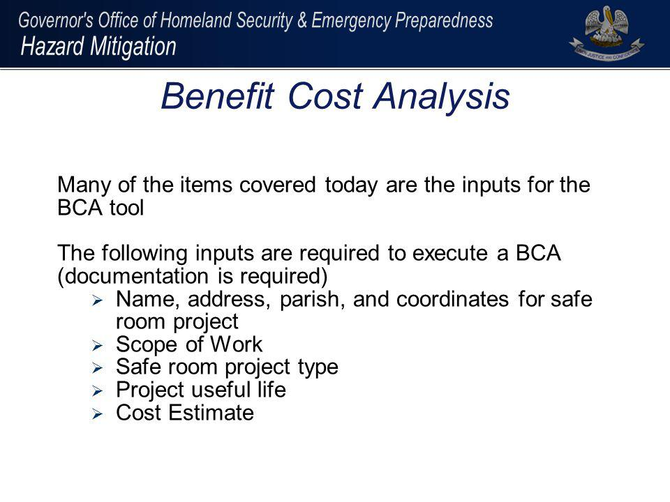 Benefit Cost Analysis Many of the items covered today are the inputs for the BCA tool.