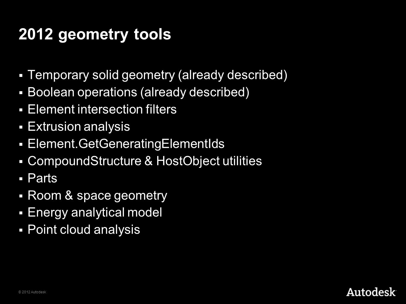2012 geometry tools Temporary solid geometry (already described)