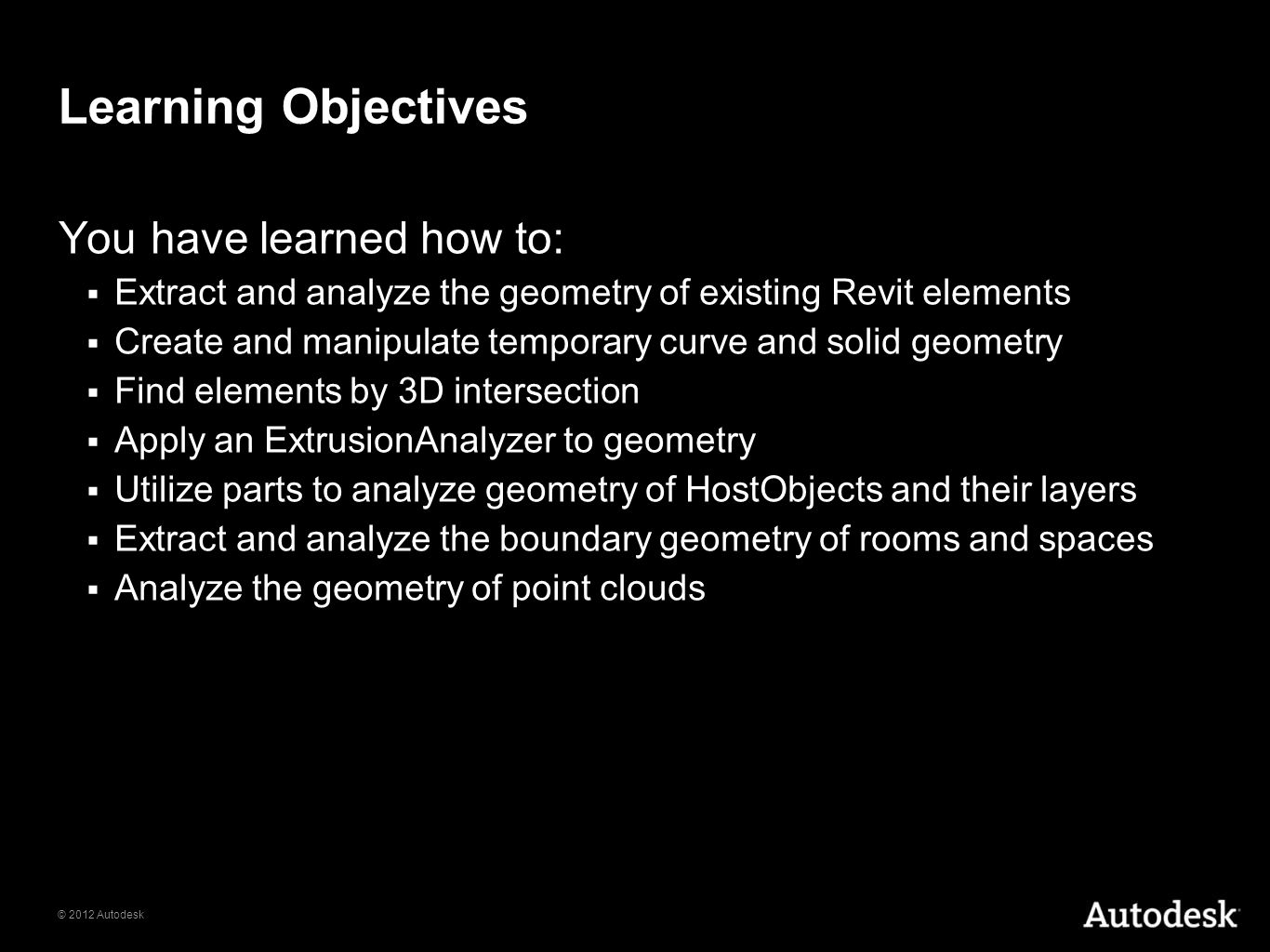 Learning Objectives You have learned how to:
