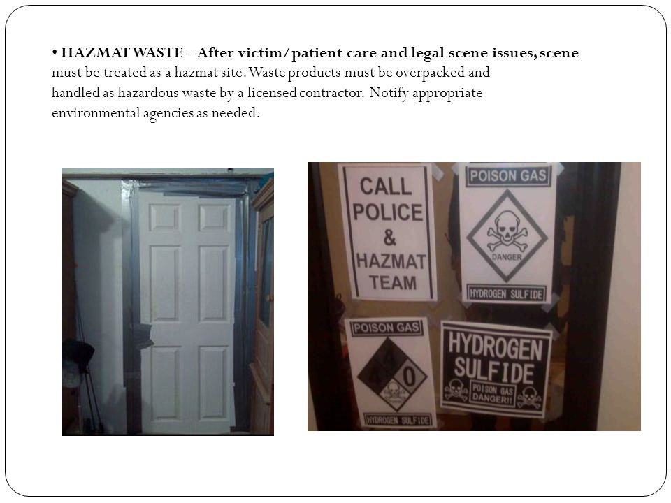 HAZMAT WASTE – After victim/patient care and legal scene issues, scene
