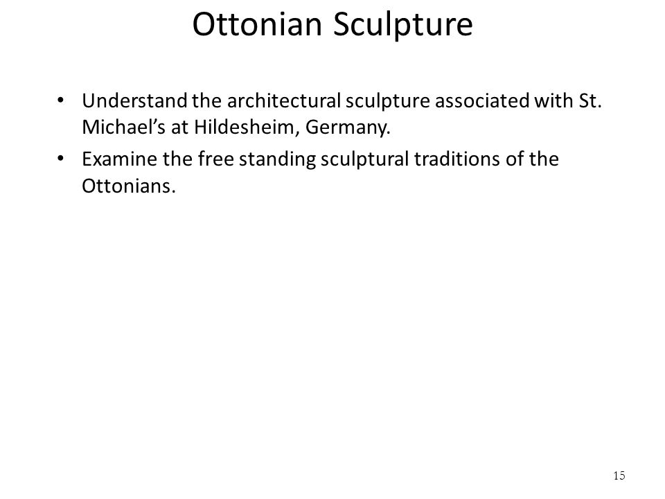 Ottonian Sculpture Understand the architectural sculpture associated with St. Michael's at Hildesheim, Germany.