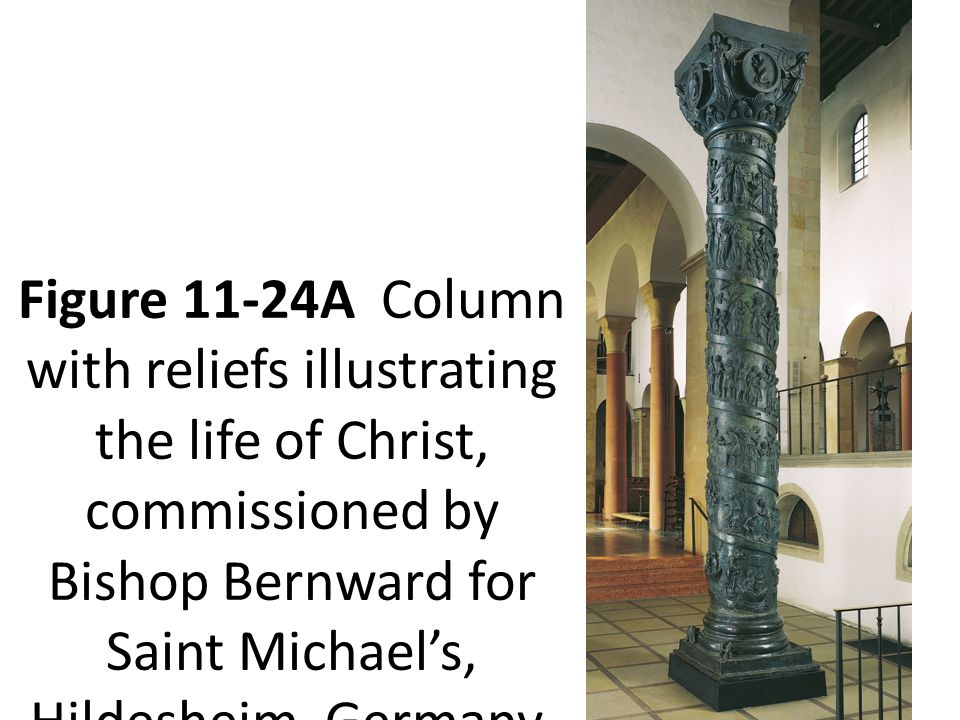 Figure 11-24A Column with reliefs illustrating the life of Christ, commissioned by Bishop Bernward for Saint Michael's, Hildesheim, Germany, ca.
