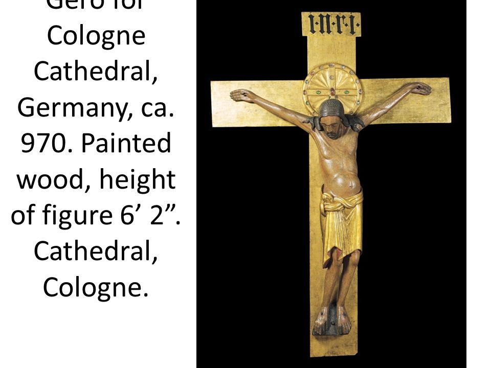 Figure 11-28 Crucifix commissioned by Archbishop Gero for Cologne Cathedral, Germany, ca.