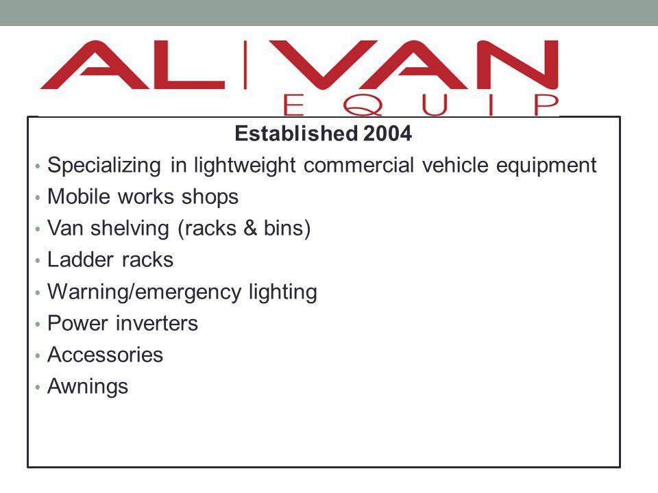 Established 2004 Specializing in lightweight commercial vehicle equipment. Mobile works shops. Van shelving (racks & bins)