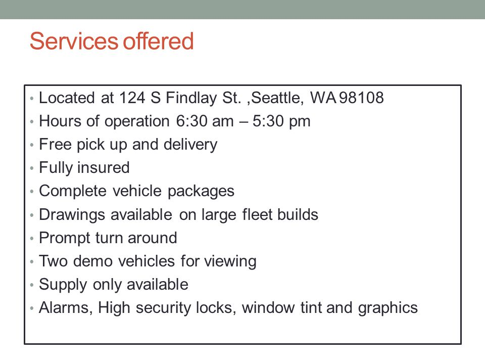 Services offered Located at 124 S Findlay St. ,Seattle, WA 98108