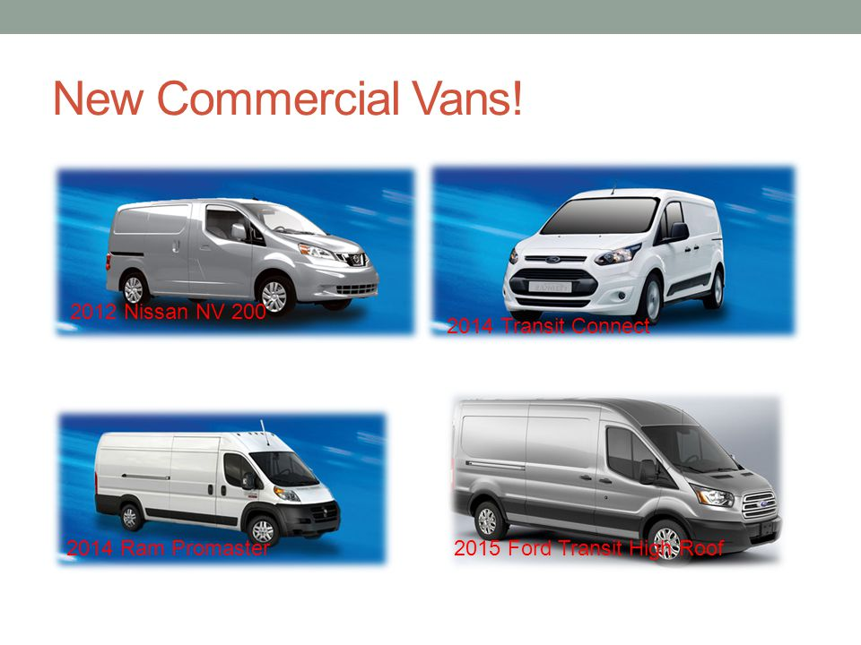 New Commercial Vans! 2012 Nissan NV 200 2014 Transit Connect