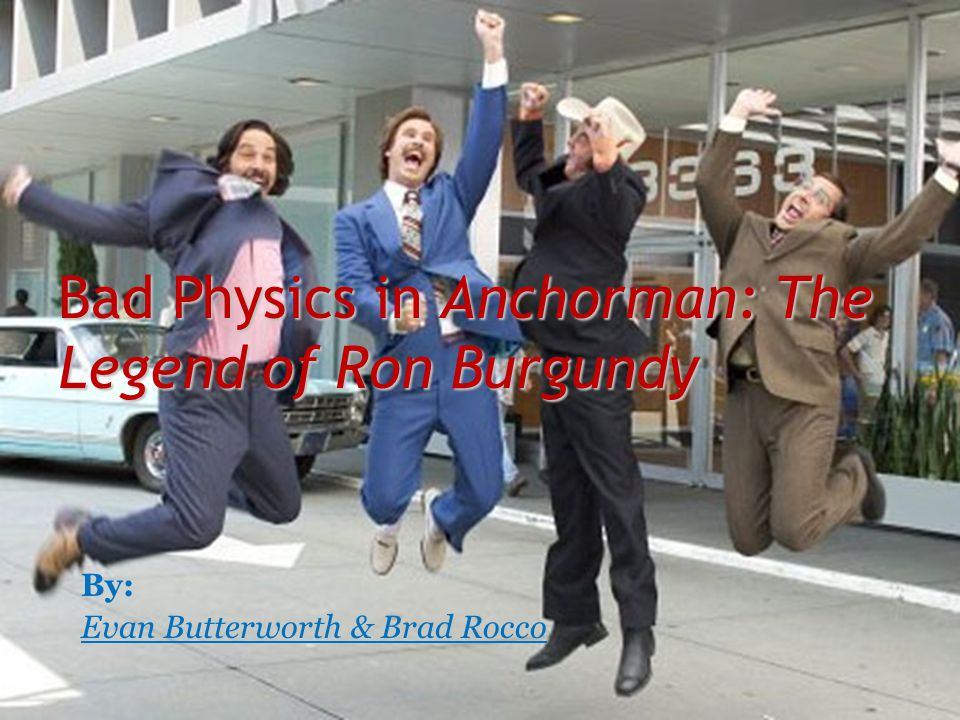 Bad Physics in Anchorman: The Legend of Ron Burgundy