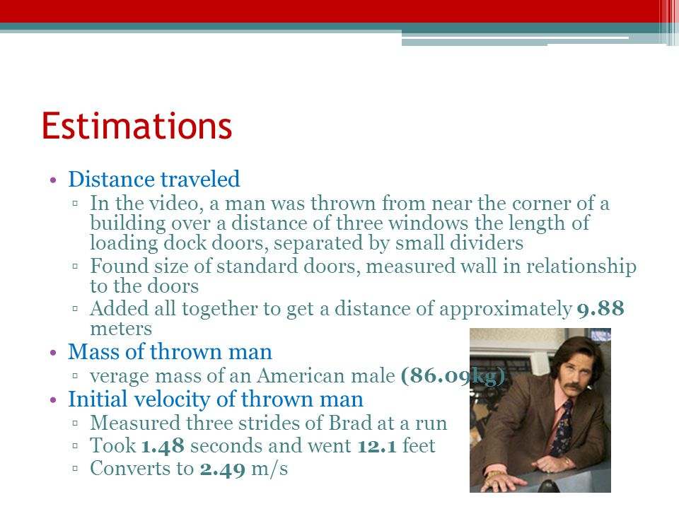 Estimations Distance traveled Mass of thrown man