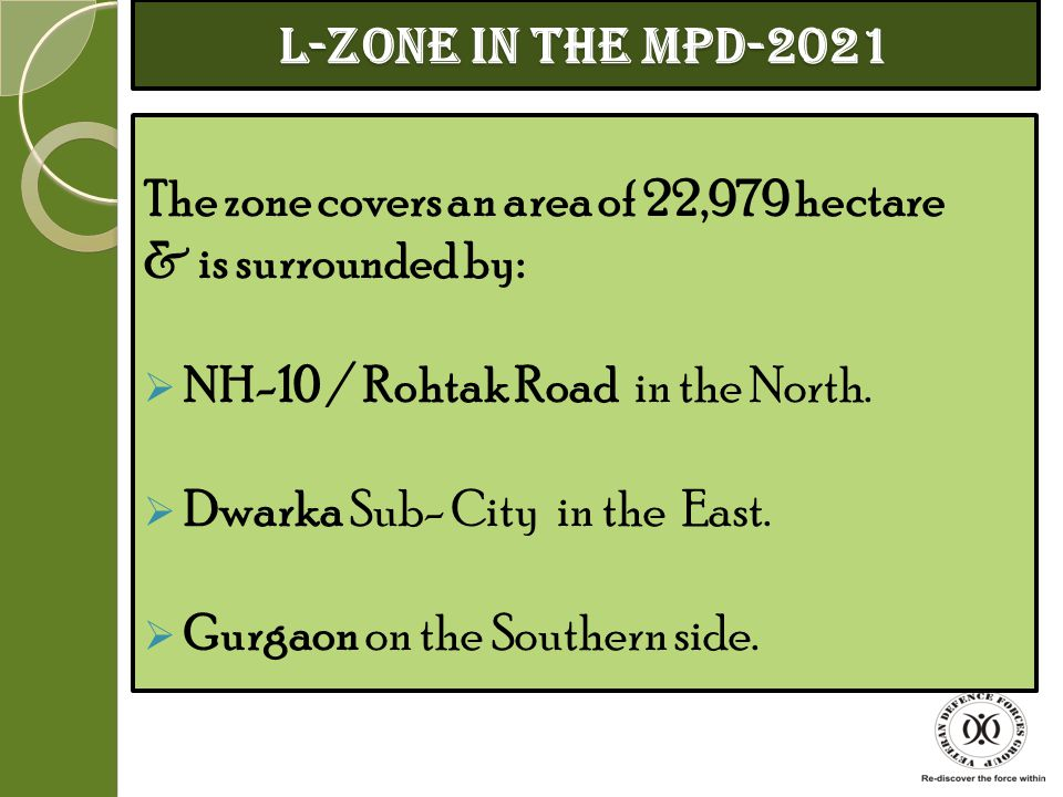 L-Zone in the MPD-2021 The zone covers an area of 22,979 hectare