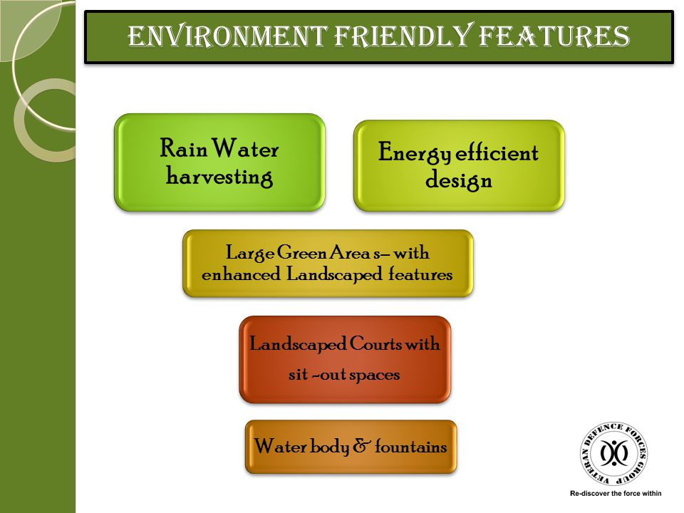 ENVIRONMENT FRIENDLY FEATURES