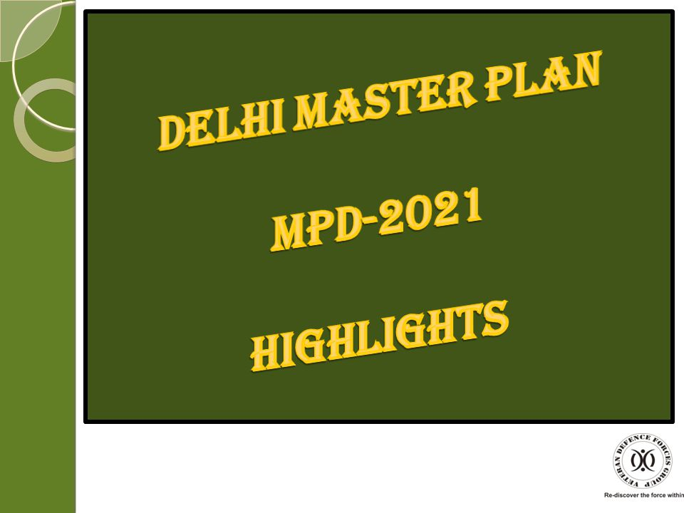 DELHI MASTER PLAN MPD-2021 HIGHLIGHTS