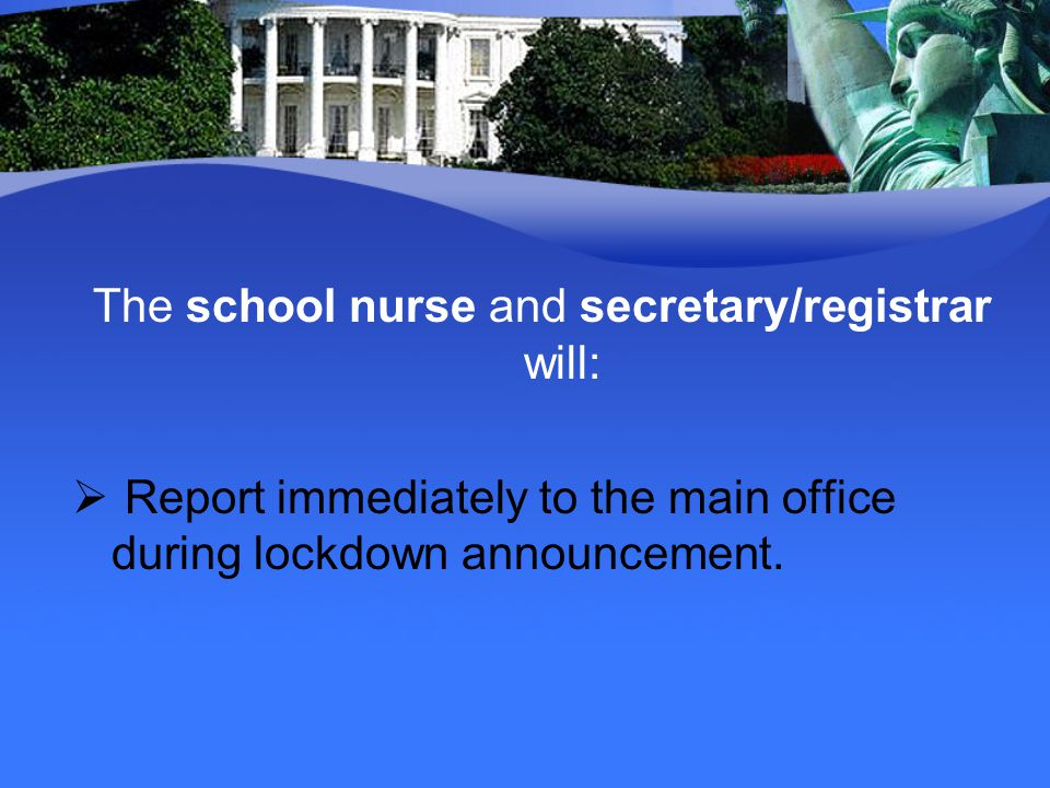 The school nurse and secretary/registrar will: