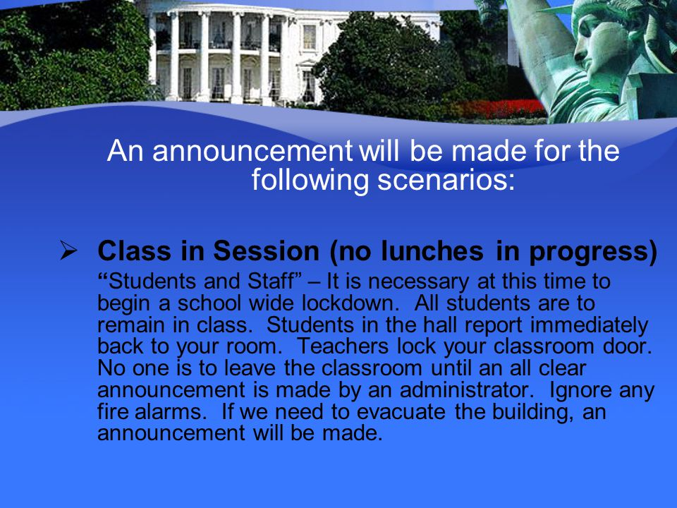 An announcement will be made for the following scenarios: