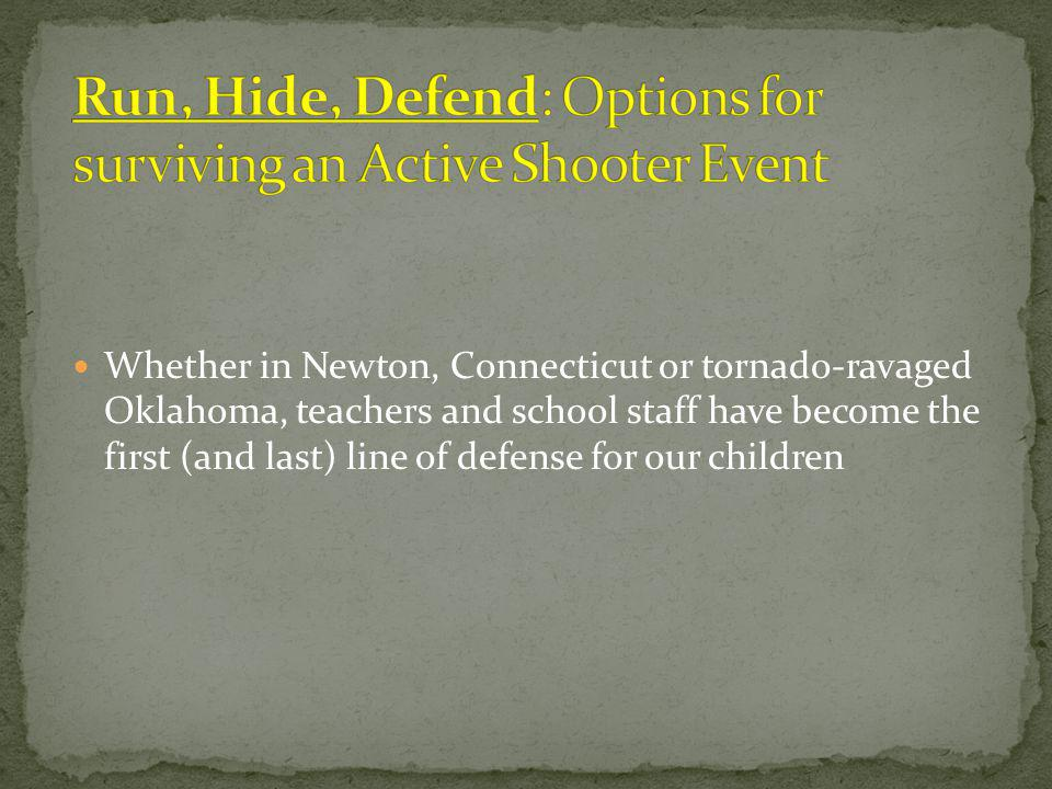 Run, Hide, Defend: Options for surviving an Active Shooter Event