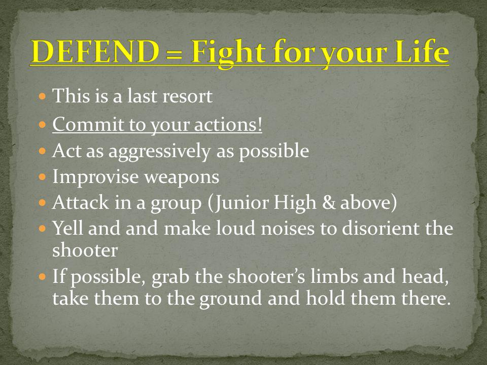DEFEND = Fight for your Life