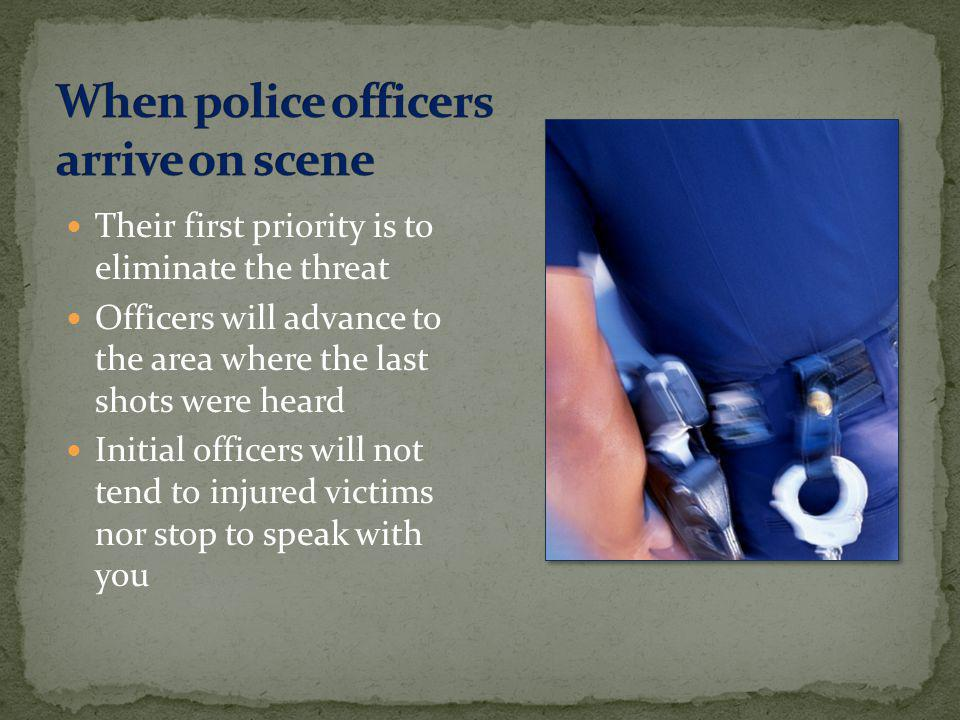 When police officers arrive on scene