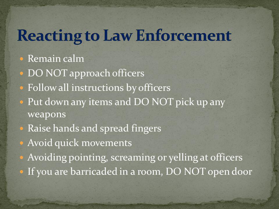 Reacting to Law Enforcement