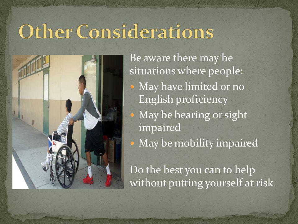 Other Considerations Be aware there may be situations where people: