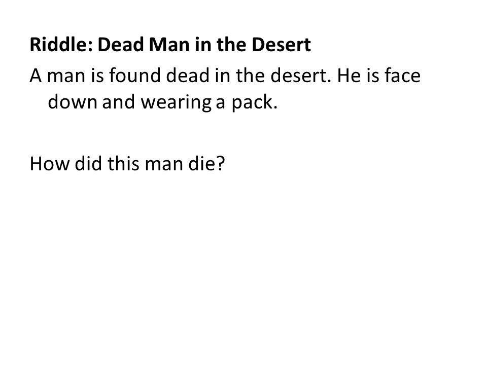 Riddle: Dead Man in the Desert A man is found dead in the desert