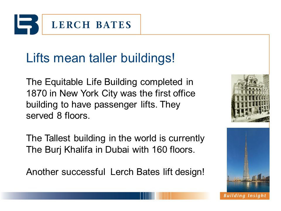 Lifts mean taller buildings!