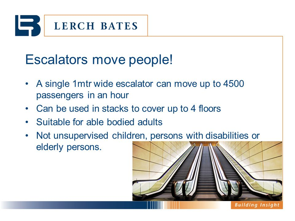 Escalators move people!