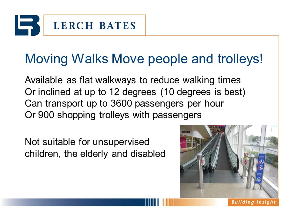 Moving Walks Move people and trolleys!