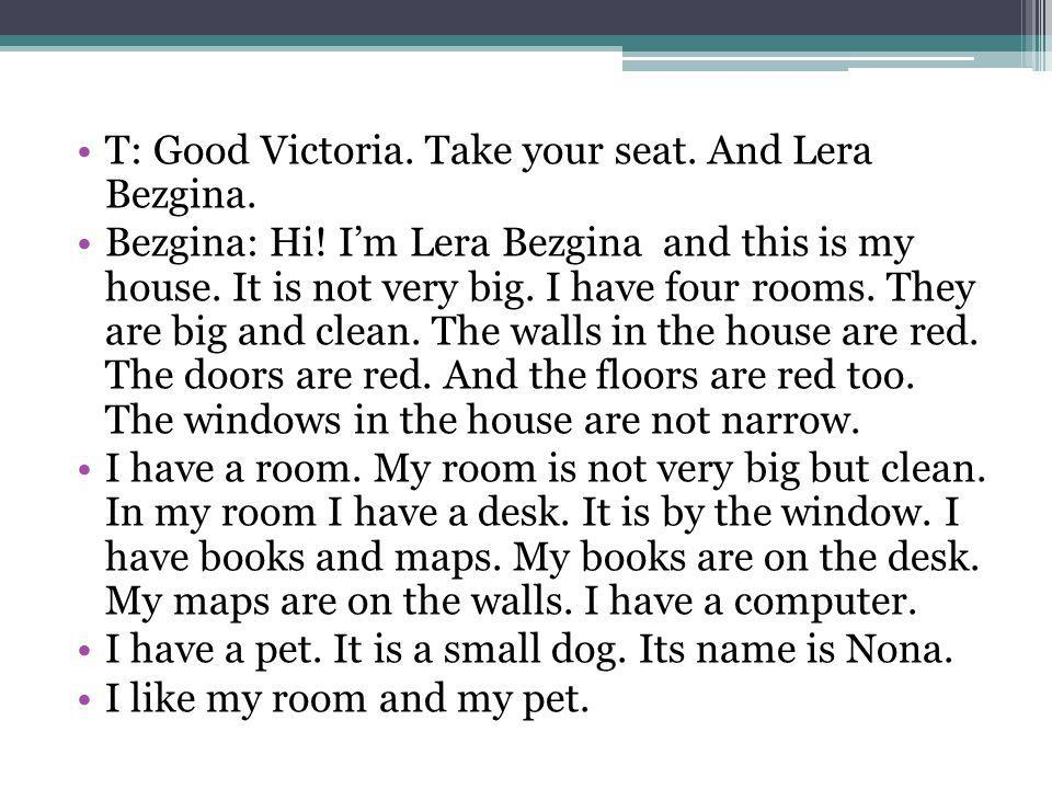 T: Good Victoria. Take your seat. And Lera Bezgina.