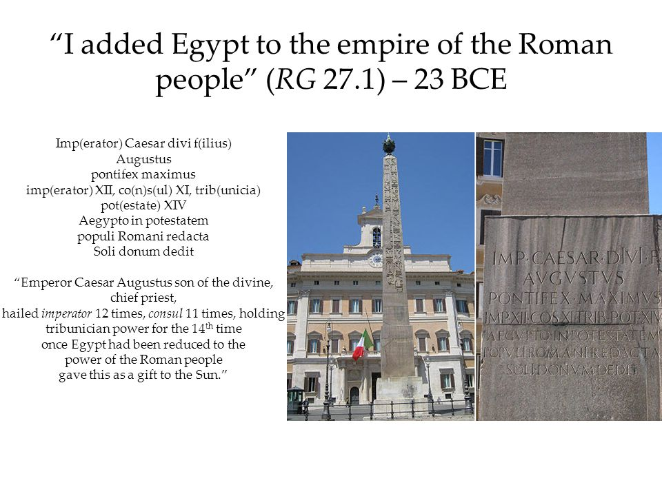I added Egypt to the empire of the Roman people (RG 27.1) – 23 BCE