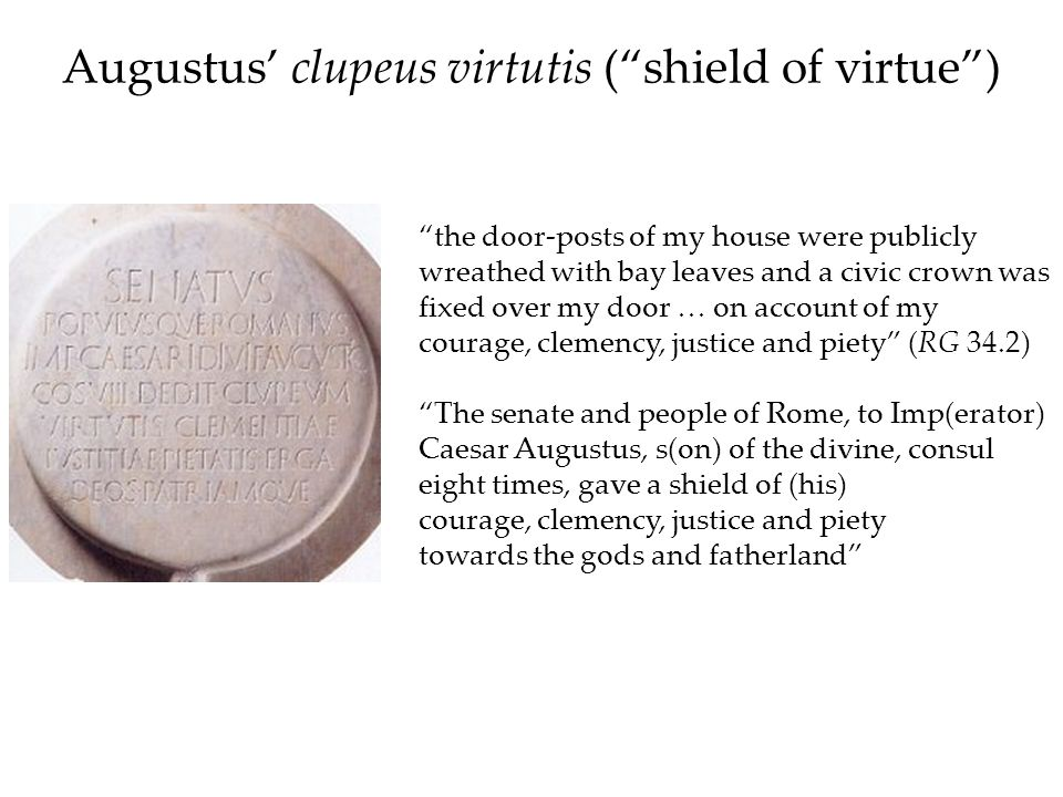 Augustus' clupeus virtutis ( shield of virtue )
