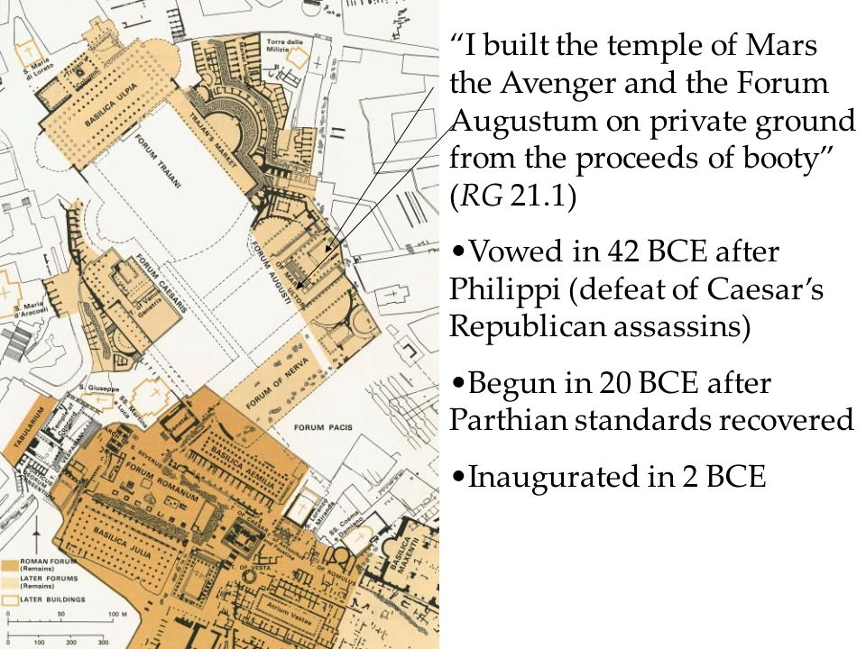 I built the temple of Mars the Avenger and the Forum Augustum on private ground from the proceeds of booty (RG 21.1)