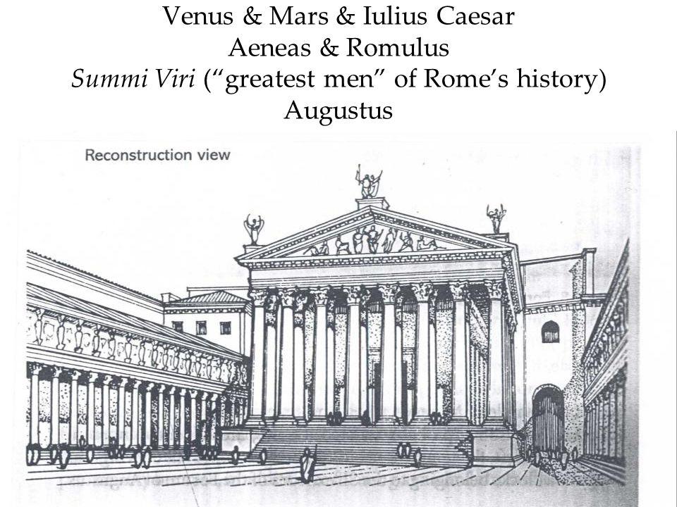 Venus & Mars & Iulius Caesar Aeneas & Romulus Summi Viri ( greatest men of Rome's history) Augustus
