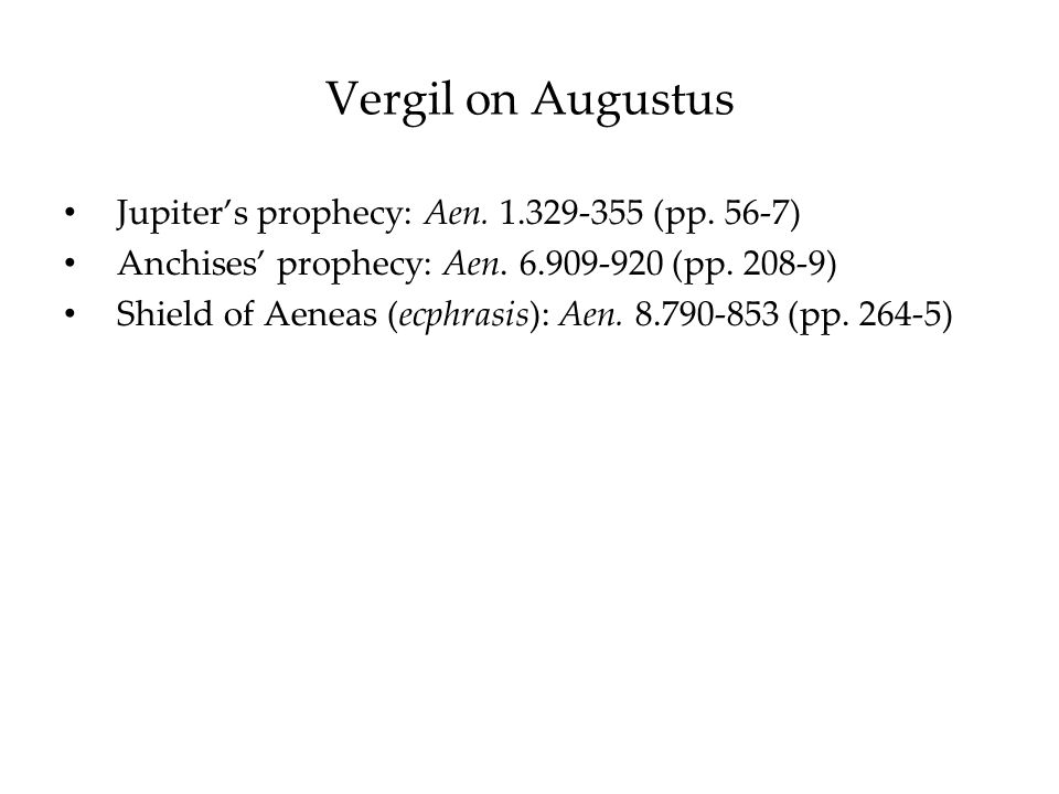 Vergil on Augustus Jupiter's prophecy: Aen. 1.329-355 (pp. 56-7)