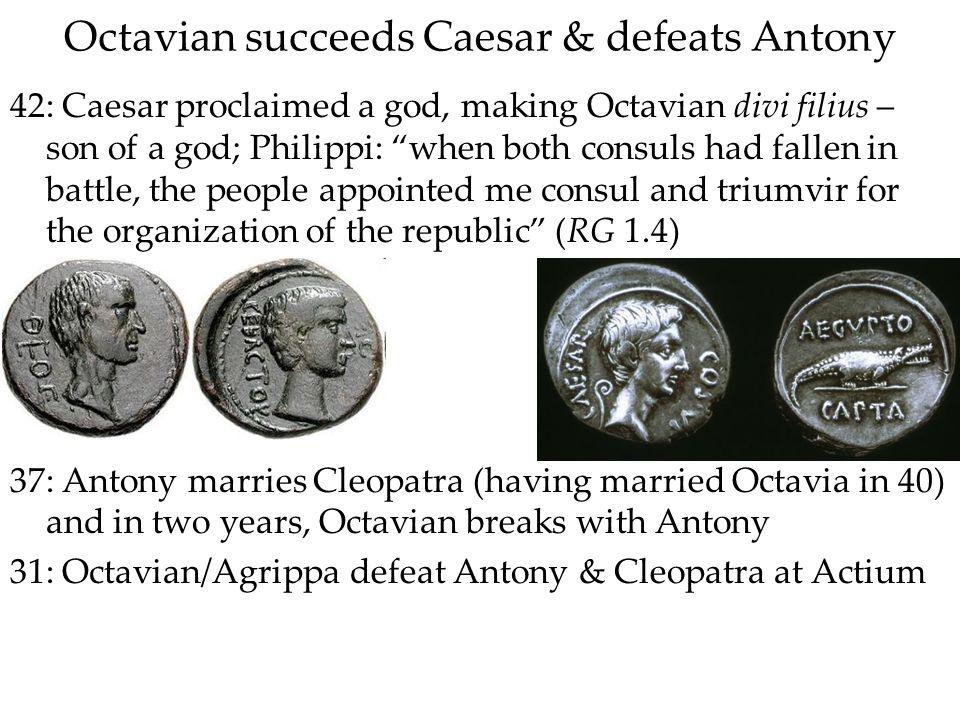 Octavian succeeds Caesar & defeats Antony