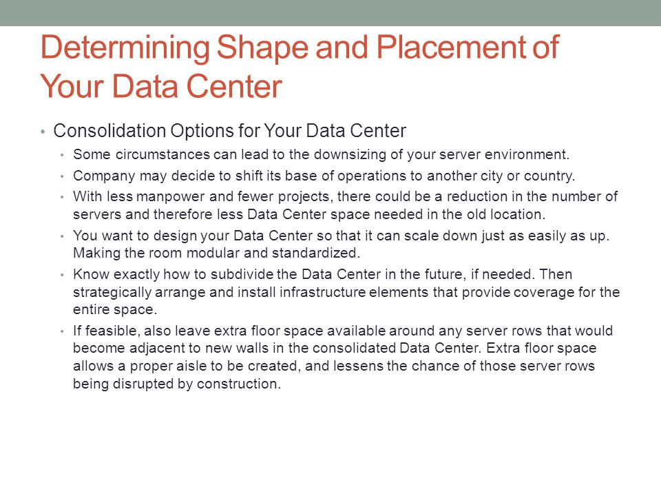 Determining Shape and Placement of Your Data Center