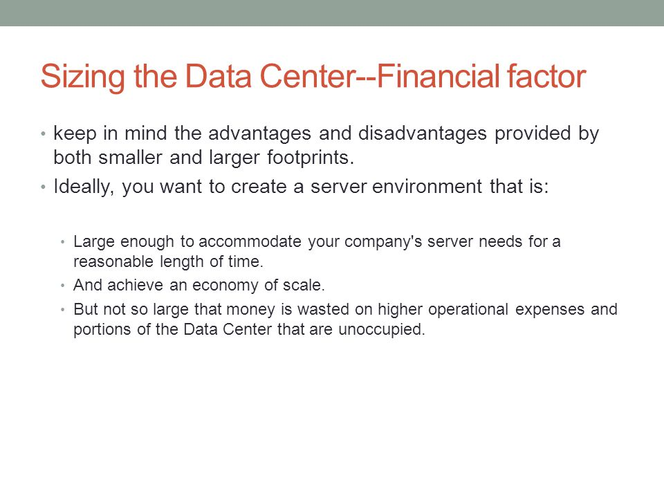 Sizing the Data Center--Financial factor