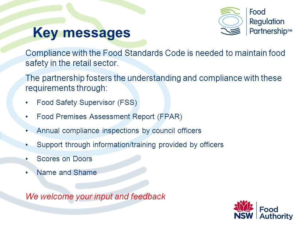 Key messages Compliance with the Food Standards Code is needed to maintain food safety in the retail sector.