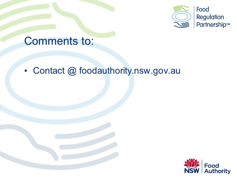 Comments to: Contact @ foodauthority.nsw.gov.au