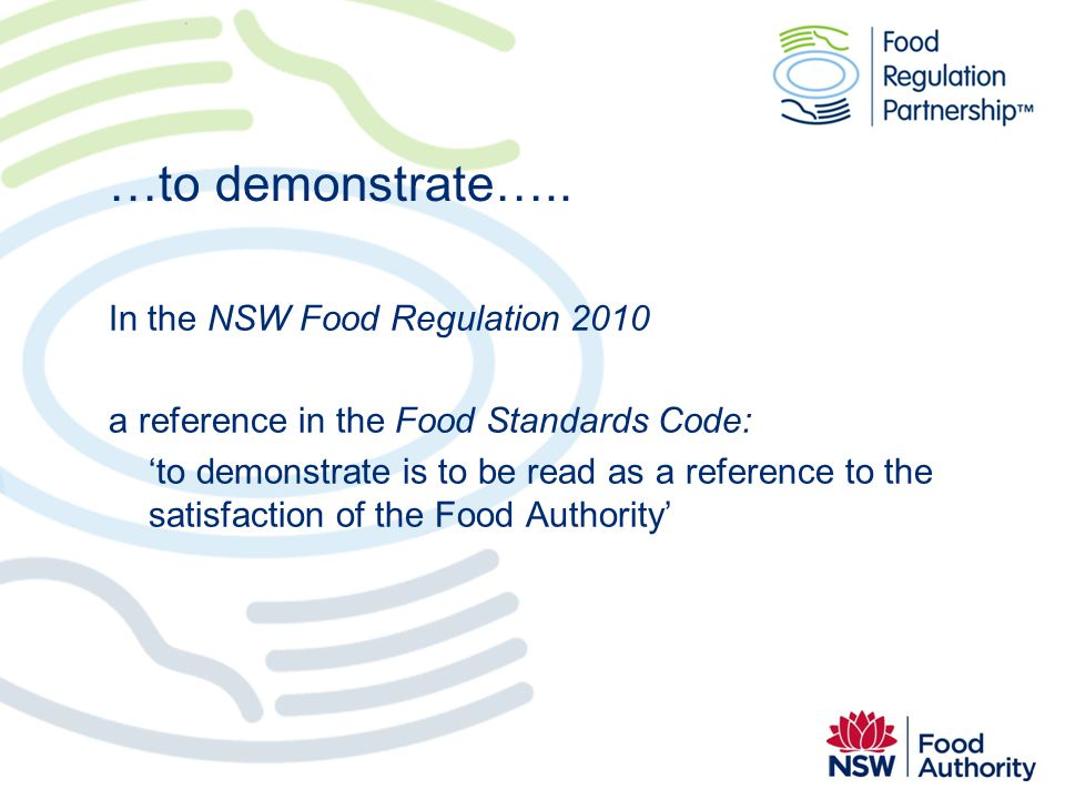 …to demonstrate….. In the NSW Food Regulation 2010