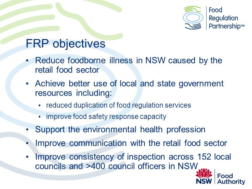 FRP objectives Reduce foodborne illness in NSW caused by the retail food sector.