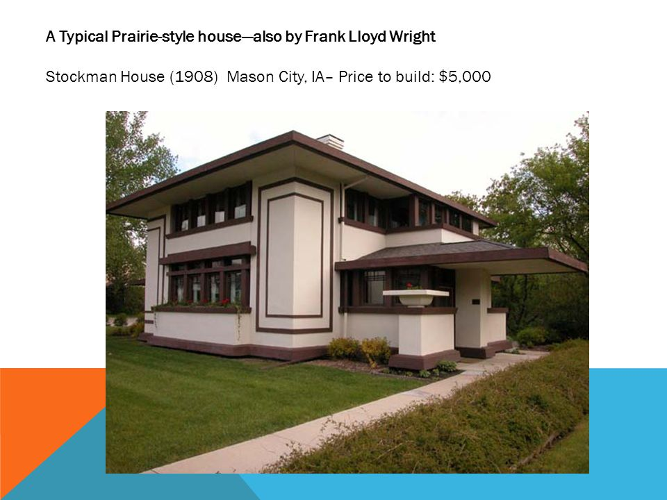 A Typical Prairie-style house—also by Frank Lloyd Wright