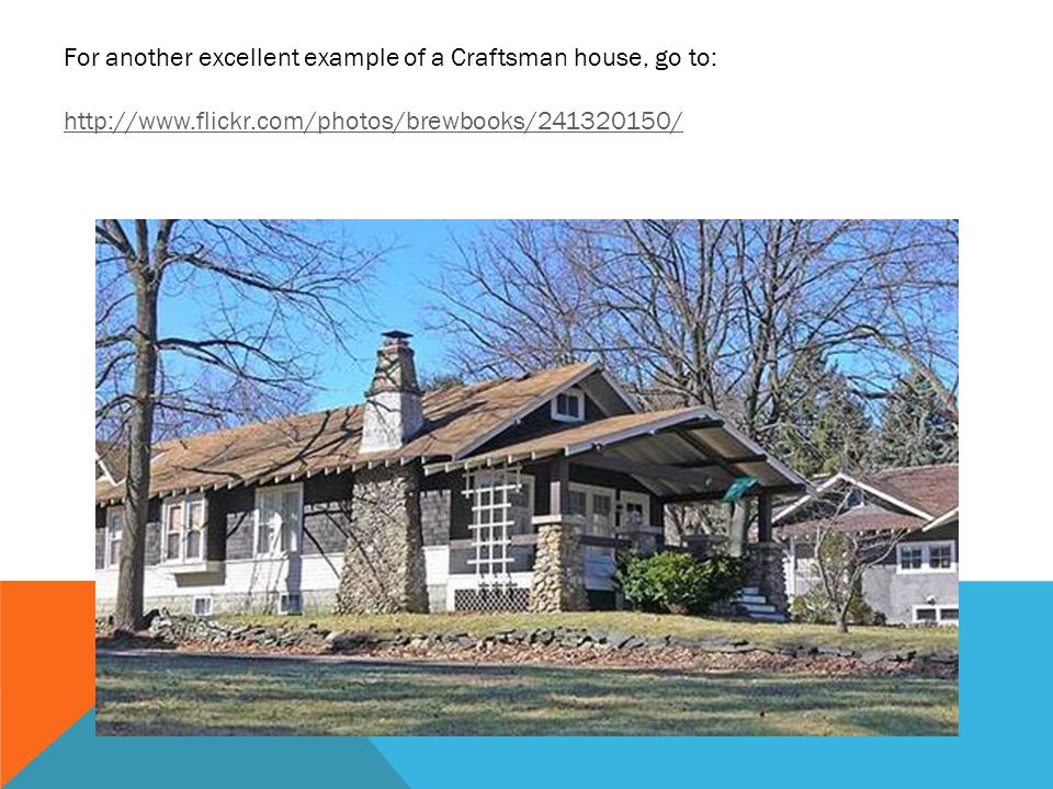 For another excellent example of a Craftsman house, go to: