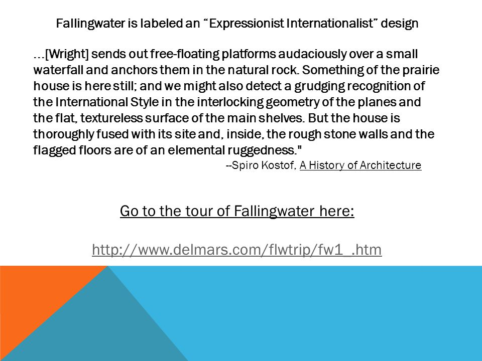 Fallingwater is labeled an Expressionist Internationalist design