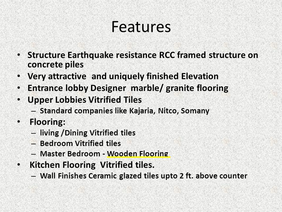 Features Structure Earthquake resistance RCC framed structure on concrete piles Very attractive and uniquely finished Elevation